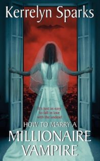 Review:  How to Marry a Millionaire Vampire by Kerrelyn Sparks