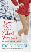 Audiobook Review:  How to Run with a Naked Werewolf by Molly Harper