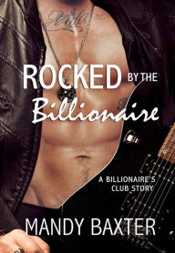 Review:  Rocked by the Billionaire by Mandy Baxter