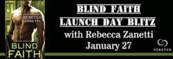 Author Interview/Spotlight – Blind Faith by Rebecca Zanetti