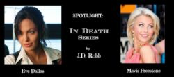 Spotlight – In Death Series – Eve and Mavis