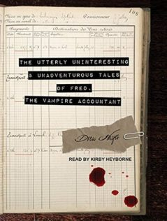 Review:  The Utterly Uninteresting and Unadventurous Tales of Fred, the Vampire Accountant by Drew Hayes