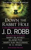 Review: Down the Rabbit Hole (Anthology) by J.D. Robb, M. Blayney, E. Fox, R.C. Ryan