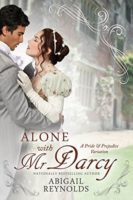 Audiobook Review:  Alone with Mr. Darcy by Abigail Reynolds
