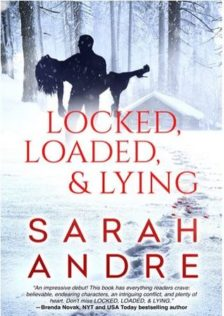 Review: Locked, Loaded & Lying by Sarah Andre
