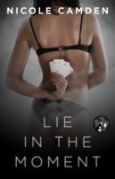 Review:  Lie in the Moment by Nicole Camden