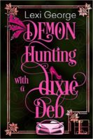 Review:  Demon Hunting with a Dixie Deb by Lexi George