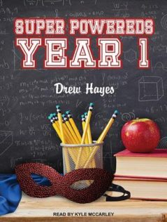 Audiobook Review:  Super Powereds – Year 1 by Drew Hayes