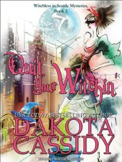 Audiobook Review:  Quit your Witchin' by Dakota Cassidy
