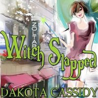 Audiobook Review:  Witch Slapped by Dakota Cassidy
