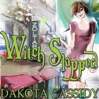Audiobook Review:  Witch Slapped by Dakota Cassidy