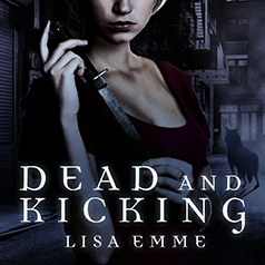 Audiobook Review:  Dead and Kicking by Lisa Emme
