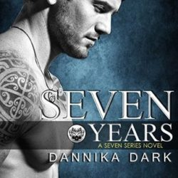 DNF/Audiobook Review:  Seven Years by Dannika Dark