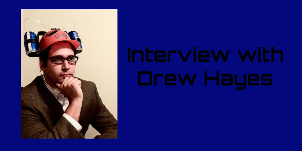 Interview with Drew Hayes