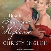 Audiobook Review:  How to Train Your Highlander by Christy English