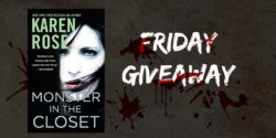 Friday Giveaway:  Monster in the Closet by Karen Rose