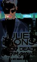 Spotlight:  Drop Dead Gorgeous by Juliet Lyons