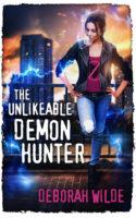 Audiobook Review:  The Unlikeable Demon Hunter by Deborah Wilde