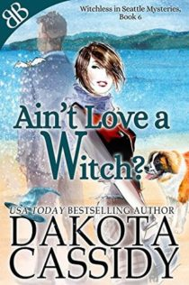 Audiobook Review:  Ain't Love a Witch by Dakota Cassidy