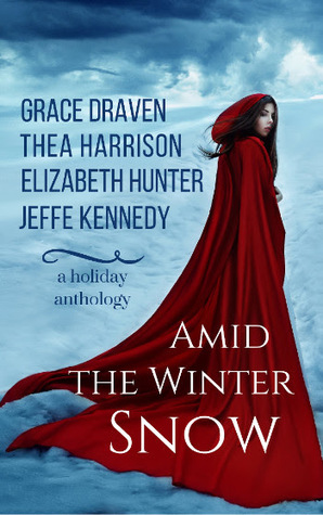 Amid the Winter Snow by Elizabeth Hunter, Grace Draven, Jeffe Kennedy, Thea Harrison