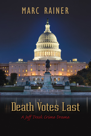 Death Votes Last (Jeff Trask Crime Drama Series, #5) by Marc Rainer