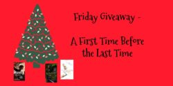Friday Giveaway:  A First Time Before the Last Time