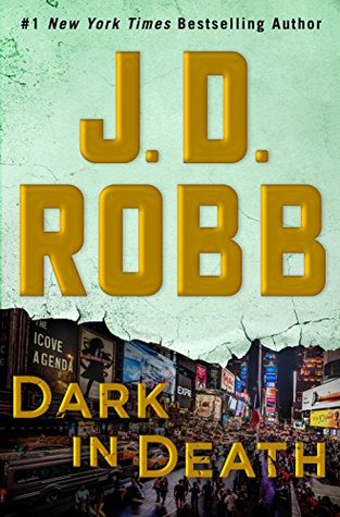 Dark in Death (In Death, #46) by J.D. Robb