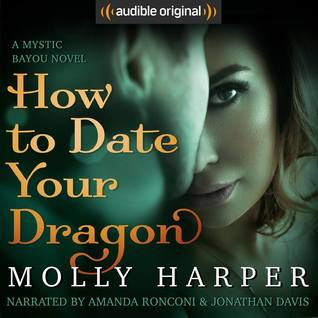 How to Date Your Dragon (Mystic Bayou, #1) by Molly Harper