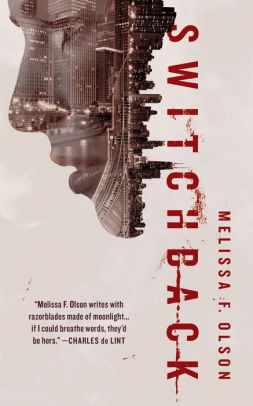 Switchback: A Nightshades Novel by Melissa F. Olson