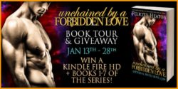 Spotlight/Giveaway:  Unchained by Forbidden Love by Felicity Heaton