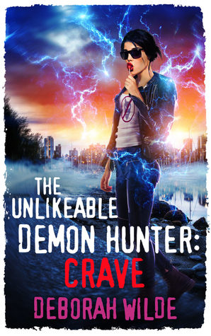 The Unlikeable Demon Hunter: Crave (Nava Katz, #4) by Deborah Wilde