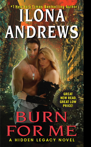 Burn for Me (Hidden Legacy, #1) by Ilona Andrews