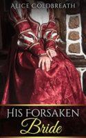 Review:  His Forsaken Bride by Alice Coldbreath