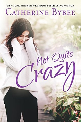 Not Quite Crazy by Catherine Bybee
