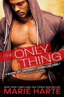 Spotlight/Giveaway:  The Only Thing by Marie Harte