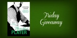 Friday Giveaway:  Beautiful Player by Christina Lauren