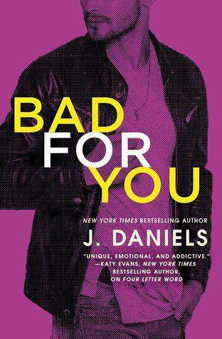 Bad for You by J. Daniels
