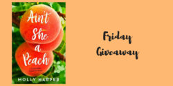 Friday Giveaway: Ain't She a Peach by Molly Harper