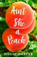 Peachy Flippin' Keen/Ain't She a Peach by Molly Harper