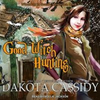 Audiobook Review:  Good Witch Hunting by Dakota Cassidy