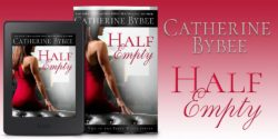 Spotlight:  Half Empty by Catherine Bybee