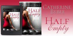 Spotlight:  Half Empty by Catherine Bybee