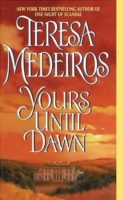Review:  Yours Until Dawn by Teresa Medeiros
