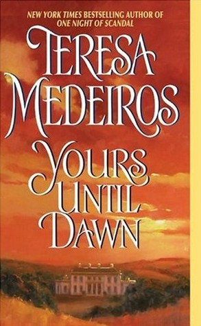Yours Until Dawn by Teresa Medeiros
