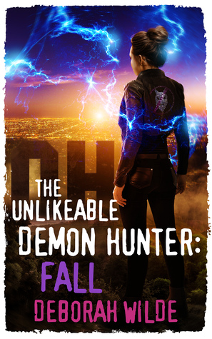 The Unlikeable Demon Hunter: Fall (Nava Katz, #5) by Deborah Wilde