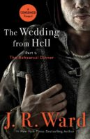 Bonus Story:  The Wedding from Hell – The Rehearsal Dinner by J.R. Ward