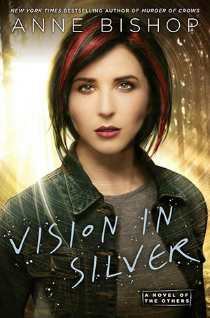 Vision in Silver (The Others, #3) by Anne Bishop