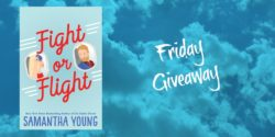 Friday Giveaway:  Fight or Flight by Samantha Young