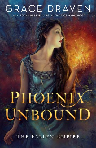 Phoenix Unbound (Fallen Empire, #1) by Grace Draven