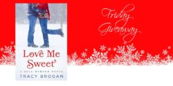 Friday Giveaway: Love me Sweet by Tracy Brogan